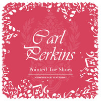 Carl Perkins - Pointed Toe Shoes
