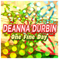 Deanna Durbin - One Fine Day