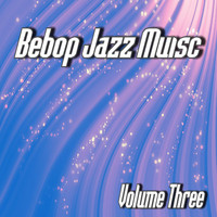 Jimmy Jackson - Bebop Jazz Music, Vol. 3 (Instrumental)