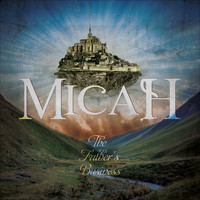 Micah - The Father's Business