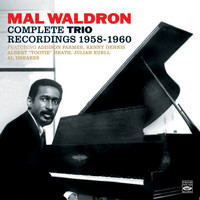 Mal Waldron - Mal Waldron. The Complete Trio Recordings 1958-1960. Mal/4 – Trio / Impressions / Left Alone