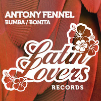 Antony Fennel - Bumba / Bonita - Single