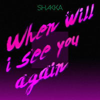 Shakka - When Will I See You Again
