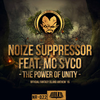 Noize Suppressor - The Power of Unity (Official Fantasy Island Anthem '15)