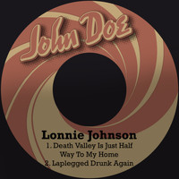Lonnie Johnson - Death Valley Is Just Half Way to My Home