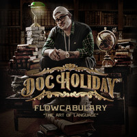 "Doc Holiday - Flowcabulary ""The Art of Language"" (Explicit)"