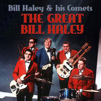 Bill Haley & His Comets - The Great Bill Haley