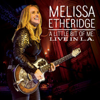 Melissa Etheridge - A Little Bit Of Me: Live In L.A.