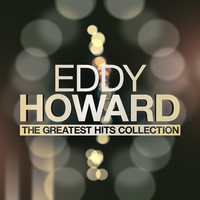 Eddy Howard - The Greatest Hits Collection