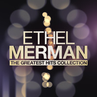 Ethel Merman - The Greatest Hits Collection