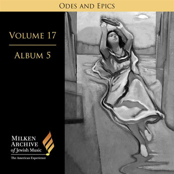 Camerata Singers - Milken Archive Digital, Vol. 17 Album 5: Odes & Epics – Ariel (Visions of Isaiah) & Glorious