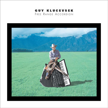Guy Klucevsek - Free Range Accordion