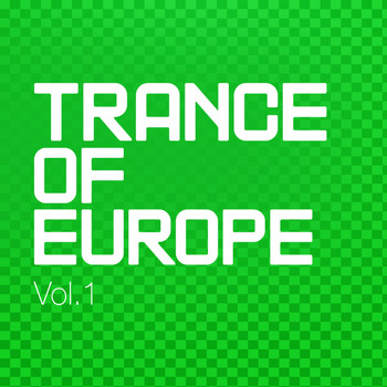 Various Artists - Trance Of Europe, Vol. 1