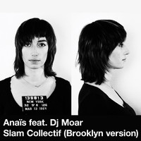 Anaïs - Slam collectif (feat. DJ Moar) [Brooklyn Version] - Single