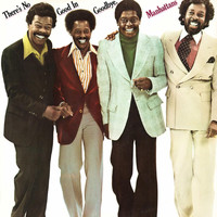 The Manhattans - There's No Good in Goodbye (Deluxe Edition)