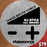 Dj Style - Sheer Brute Force