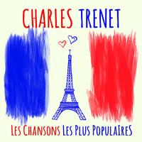Charles Trenet - Charles Trenet - Les chansons les plus populaires
