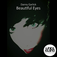 Danny Garlick - Beautiful Eyes