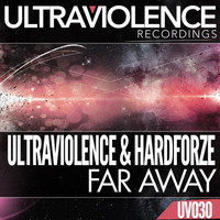 Ultraviolence & Hardforze - Far Away