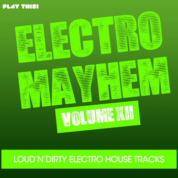 Various Artists - Electro Mayhem, Vol. 12