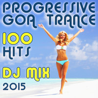 Progressive Goa Doc - 100 Progressive Goa Trance Hits DJ Mix 2015