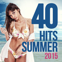 Various Artists - 40 Hits Summer 2015
