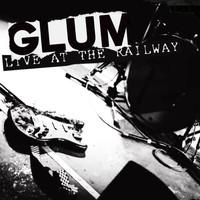 Glum - Life's Been Better (Live at the Railway)
