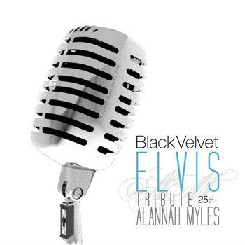 Alannah Myles - Black Velvet Elvis 25th Tribute