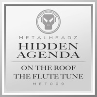 Hidden Agenda - On the Roof / The Flute Tune