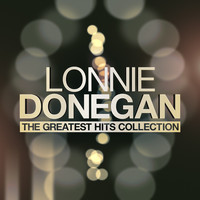 Lonnie Donegan - Lonnie Donegan - The Greatest Hits Collection