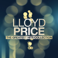 Lloyd Price - Lloyd Price - The Greatest Hits Collection