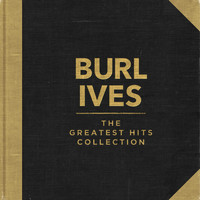 Burl Ives - The Greatest Hits Collection