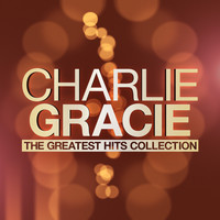Charlie Gracie - The Greatest Hits Collection