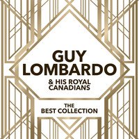 Guy Lombardo & His Royal Canadians - Guy Lombardo & His Royal Canadians - The Best Collection