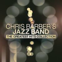 Chris Barber's Jazz Band - The Greatest Hits Collection