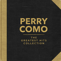 Perry Como - Perry Como - The Greatest Hits Collection