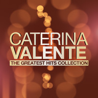 Caterina Valente - The Greatest Hits Collection