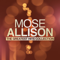 Mose Allison - The Greatest Hits Collection