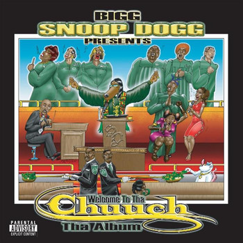 Snoop Dogg - Presents Welcome To Tha Chuuch Tha Album (Explicit)