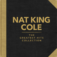 Nat King Cole - Nat King Cole - The Greatest Hits Collection