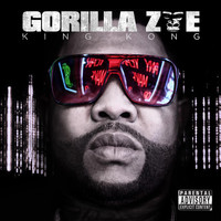 Gorilla Zoe - King Kong (Explicit)