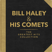 Bill Haley & His Comets - The Greatest Hits Collection