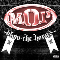 M.O.P. - Blow The Horns (Explicit)