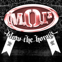 M.O.P. - Blow The Horns