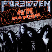 Forbidden - Raw Evil: Live at the Dynamo