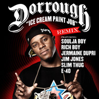 Dorrough - Ice Cream Paint Job Remix Feat. Soulja Boy, Rich Boy, Jermaine Dupri, Jim Jones, Slim Thug & E-40 (Explicit)