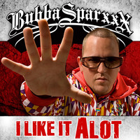 Bubba Sparxxx - I Like It A Lot