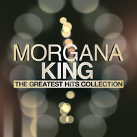 Morgana King - The Greatest Hits Collection