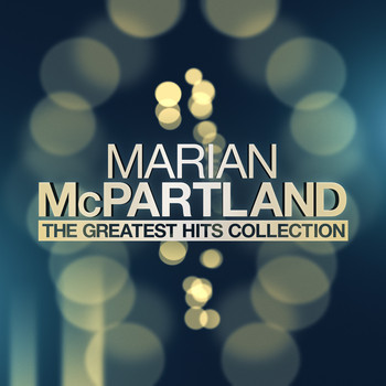 Marian McPartland - Marian Mcpartland - The Greatest Hits Collection