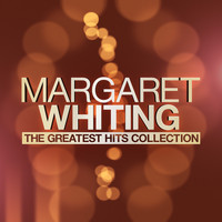 Margaret Whiting - Margaret Whiting - The Greatest Hits Collection